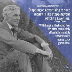 """empiremarketingpro👉💎""""Stopping on advertising to save money is like stopping you watch to save time. 👓We do all the client gaining magic for you, with long or short-term subscriptions for real estate marketing."""