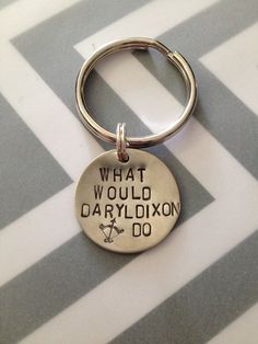 What Would Daryl Dixon Do - Walking Dead Keychain