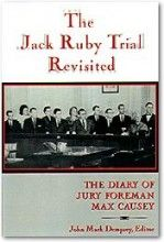 The Jack Ruby Trial Revisited: The Diary of Jury Foreman Max Causey University Of North Texas, Columnist, Criminal Justice, Military History, Assassin, Trials, American History, Dallas, Presidents