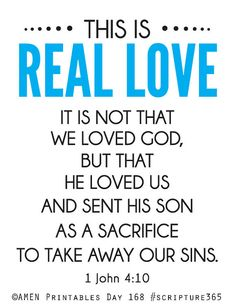 Day 168 #scripture365 1 John 4:10 Real Love DIY Printable