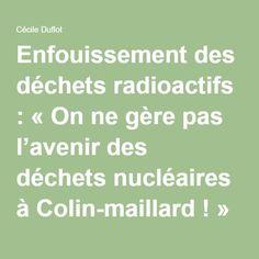 Enfouissement des déchets radioactifs : «On ne gère pas l'avenir des déchets nucléaires à Colin-maillard !» | Cécile Duflot