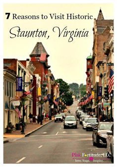 Hubby and I stayed in historic Staunton, Virginia for two days and did some sightseeing and antiquing.  We've compiled our top 7 reasons why you need to travel to this wonderful town.