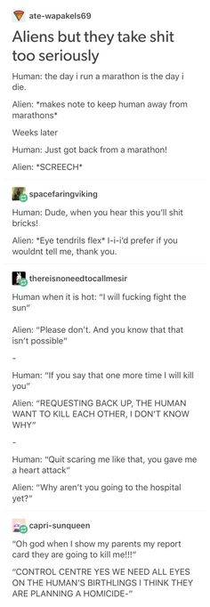 These aliens speak my language… IM WAY TO FUCKING LITERAL