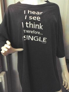 390ead945 Womens Dark Gray T-Shirt I Hear I See I Think Therefore I Single Grey