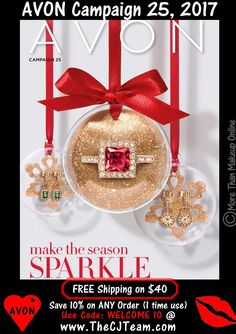 Avon Campaign  25, 2017. Shop Avon Campaign 25, 2017 online November 9, 2017 through November 22, 2017.  Make It Sparkle. #GiftGiving #BeautyofGiving #Christmas #Holiday #GiftList #GiftSets #Gifts #Sparkle #Campaign25 #C25 #Beauty  #CJTeam  Sell Avon Online @ www.CJTeam.us. Shop Avon Online & Save 10% off ANY size order with coupon code: WELCOME10 @ www.TheCJTeam.com