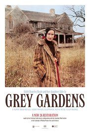 Grey Gardens (1975) Documentary An old mother and her middle-aged daughter, the aunt and cousin of Jacqueline Kennedy Onassis, live their eccentric lives in a filthy, decaying mansion in East Hampton. Directors: Ellen Hovde, Albert Maysles  Stars: Edith Bouvier Beale, Edith 'Little Edie' Bouvier Beale, Brooks Hyers