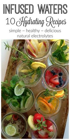 Fun idea:  let all choose their own combos as they arrive! 10 Delicious DIY Infused Waters Recipes