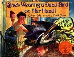 She's Wearing a Dead Bird on Her Head!: Kathryn Lasky, David Catrow: 9780786811649: Amazon.com: Books