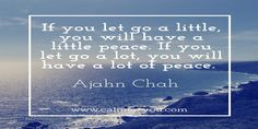 If you let go a little, you will have a little peace...  #calmeryou