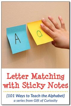 Matching uppercase and lowercase letters with sticky notes. Part of the 101 Ways to Teach the Alphabet series from Gift of Curiosity Alphabet Crafts, Alphabet Activities, Preschool Alphabet, Teaching Abcs, Teaching The Alphabet, Preschool Learning, Sticky Note Crafts, Sticky Notes, Science Activities For Kids