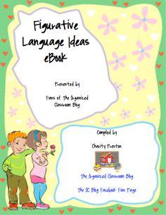 Free Figurative Language eBook - The Organized Classroom Blog  http://www.theorganizedclassroomblog.com/index.php/blog/free-figurative-language-ebook