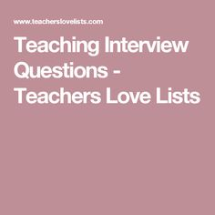 Teaching Interview Questions - Teachers Love Lists