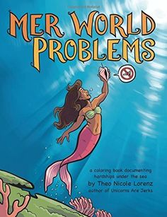 Mer World Problems: a coloring book documenting hardships under the sea, http://www.amazon.com/dp/1502596628/ref=cm_sw_r_pi_awdm_FU3Jub1DVJM5K