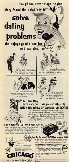 Girls, solve your dating problems. Go roller skating. Your phone will never stop ringing! (Seventeen, 1952)