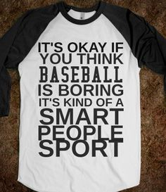 Supermarket: It's Okay If You Think Baseball Is Boring It's for Smart People from Glamfoxx Shirts Dodgers, Hogwarts, Movies Quotes, Baseball Mom, Baseball Season, Baseball Stuff, Baseball Shirts, Baseball Quotes, Softball Sayings