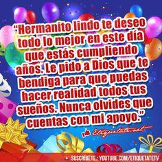 Bellas Frases para desearle Feliz cumpleaños a mi hermano  VER EN ░▒▓██► http://etiquetate.net/bellas-frases-para-desearle-feliz-cumpleanos-a-mi-hermano/