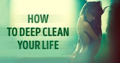 Brilliant advice on how to reset and deep clean your life