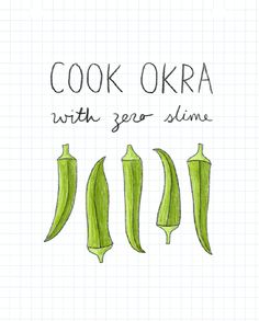 Cook okra with zero slime. steam the pods whole for minutes, until they're tender and bright green. Let them cool, pat 'em dry and then cut. Do not cut the tops off before steaming. Healthy Side Dishes, Vegetable Side Dishes, How To Cook Okra, Okra Recipes, Easy Recipes, Okra Stew, Farmers Market Recipes, Vegan Tattoo, Recipes