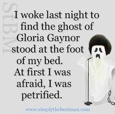 Ghost of Gloria Gaynor