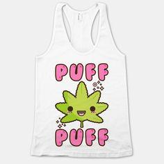 Puff Puff The Kawaii Pot Leaf | HUMAN | T-Shirts, Tanks, Sweatshirts and Hoodies