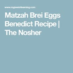 Matzah Brei Eggs Benedict Recipe | The Nosher