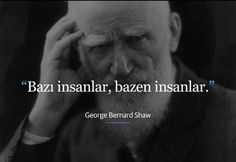 Bazı insanlar, bazen insanlar.  - George Bernard Shaw George Bernard Shaw, Mysterious Words, Philosophical Words, Book Quotes, Life Quotes, Good Sentences, Love Actually, English Quotes, Meaningful Quotes