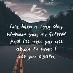 """""""See You Again"""" by Wiz Khalifa ft. Charlie Puth 21 Of The Most Beautiful Song Lyrics Ever Written Quotes 21 Of The Most Heartbreaking Song Lyrics Ever Written Best Song Lyrics, Song Lyric Quotes, Cool Lyrics, Music Lyrics, Inspirational Song Quotes, Lyric Art, Quotes About Songs, Best Music Quotes, Art Music"""