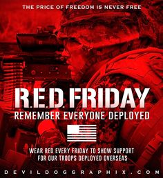 Remember Everyone Deployed, Red Friday, Troops, Freedom, Liberty, Political Freedom