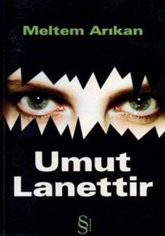 umut lanettir - Meltem Arikan - everest yayinlari  http://www.idefix.com/kitap/umut-lanettir-meltem-arikan/tanim.asp?sid=FYW1YHCNIL3LMF11YUJZ