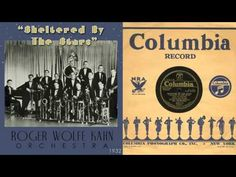 1932, Sheltered By The Stars, Roger Wolfe Kahn Orch. Hi Def 78RPM .wmv