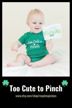 e22acee0398 Too Cute to Pinch Baby St Patricks Day shirt. Royal Regards