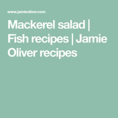 Mackerel salad | Fish recipes | Jamie Oliver recipes