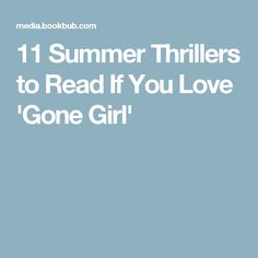 11 Summer Thrillers to Read If You Love 'Gone Girl'