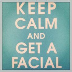 Keep Calm & get a #Facial! Sounds like good advice to us! #Eminence #spa #SpaLife #DaySpa