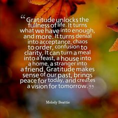 Gratitude --Melody Beattie