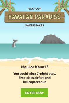 Enter for your chance WIN 7 nights in Hawaii + 2 first-class Hawaiian Airlines tickets, and an Island helicopter tour.