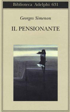 Libro Il pensionante Georges Simenon Forever Book, Ibs, Reading, Books, Movies, Movie Posters, Future, Libros, Future Tense