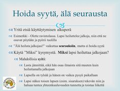 Siksi on mielestäni hyvä tuntea monenlaisia erilaisia Learning Support, Teaching Kindergarten, Early Childhood Education, Kids And Parenting, Language, Motivation, Children, Adhd, Parents