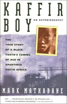 the true story of a black youths coming of age in apartheid south africa Buy kaffir boy : the true story of a black youths coming of age in apartheid  south africa at walmartcom.