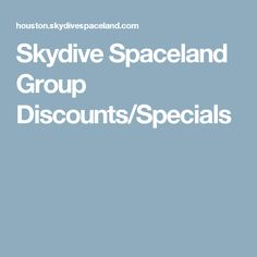 Skydive Spaceland Group Discounts/Specials