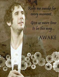 Awake ...my favorite