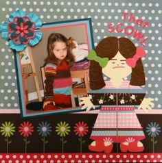 Scrapbook Page - That Scowl - girl page layout of Granddaughter with Paper Doll Dress Up image from Everyday Life, Album 8