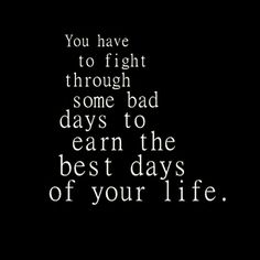 We have our rough days and thanks to them we can make ourselves better