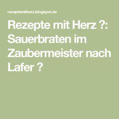 Rezepte mit Herz ♥: Sauerbraten im Zaubermeister nach Lafer ♡