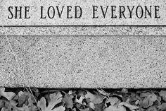"""""""She loved everyone"""" 21.10.12"""