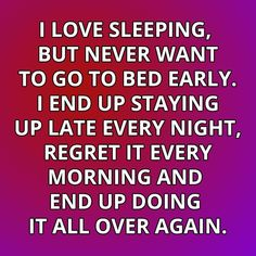 Go To Bed Early, Staying Up Late, Stay Up, Regrets, Calm, Sleep