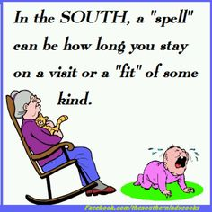 Authentic southern saying.......