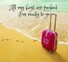 All my bags are packed I'm ready to go to Emerald Isle, NC!
