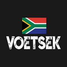 Check out this awesome 'South+African+Voetsek+Funny+T+Shirt' design on african South Africa Rugby, South African Flag, South African Air Force, African Jokes, Africa Quotes, African Christmas, Funny Quotes, Life Quotes, New South