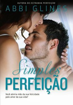 Simples Perfeição (Simple Perfection) – Abbi Glines – #Resenha | O Blog da Mari